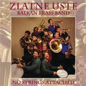 No Strings Attached by Zlatne Uste Balkan Brass Band