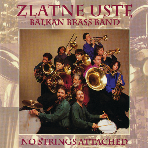 Play & Download No Strings Attached by Zlatne Uste Balkan Brass Band | Napster