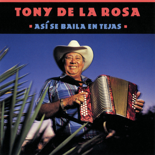 Play & Download Así Se Baila En Tejas by Tony De La Rosa | Napster