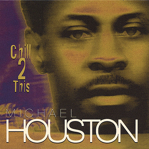Play & Download Chill 2 This by Michael Houston | Napster