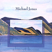 Play & Download Almost Home by Michael Jones | Napster