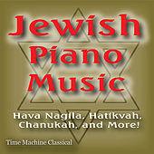 Play & Download Jewish Piano Music: Hava Nagila, Hatikvah, Chanukah and More! by Michael Silverman | Napster