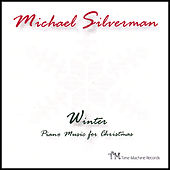 Play & Download Winter: Piano Music for Christmas by Michael Silverman | Napster