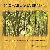 Play & Download Solo Piano, Volume 1: the Forgotten Forest by Michael Silverman | Napster