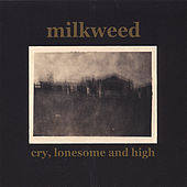 Cry, Lonesome & High by MiLkWeeD