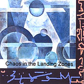 Play & Download Chaos in the Landing Zones by Mark Miller | Napster