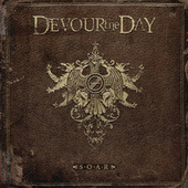 Play & Download S.O.A.R by Devour the Day | Napster