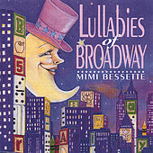 Lullabies of Broadway by Mimi Bessette