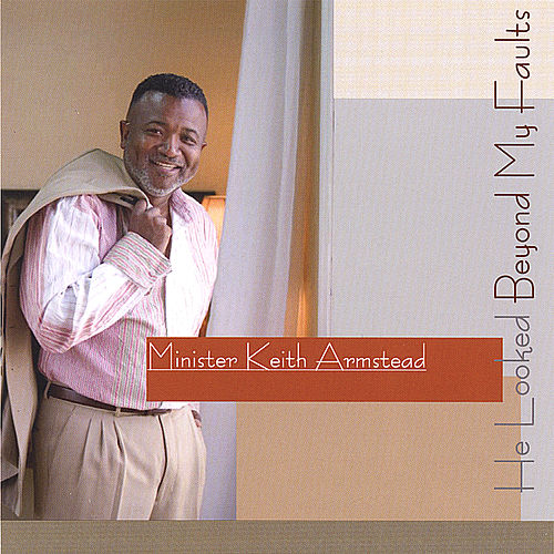 Play & Download He Looked Beyond My Faults by Minister Keith Armstead | Napster