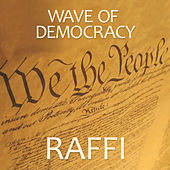 Play & Download Wave Of Democracy by Raffi | Napster
