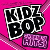 Play & Download KIDZ BOP Greatest Hits! by KIDZ BOP Kids | Napster