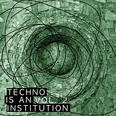 Techno Is an Institution, Vol. 2 by Various Artists