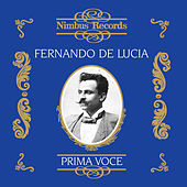 Play & Download Fernando De Lucia (Recorded 1902 - 1909) by Various Artists | Napster