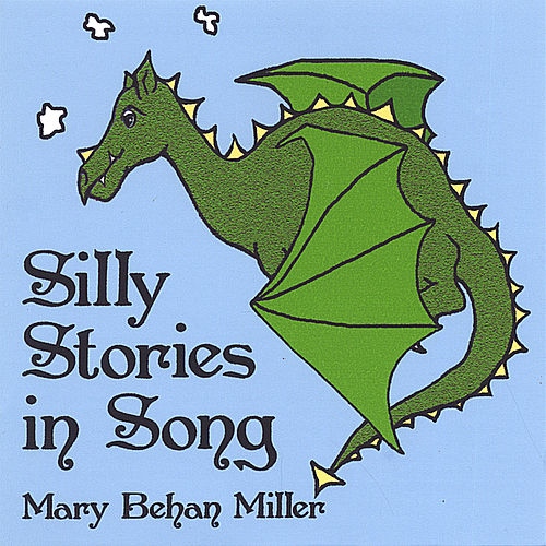Silly Stories in Song by Mary Behan Miller