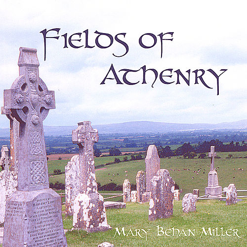 The Fields of Athenry by Mary Behan Miller