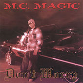 Play & Download Dont Worry by Mc Magic of Nb Ridaz | Napster