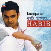 Bolchi Tomake by Habib