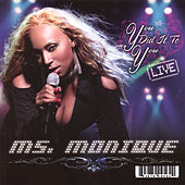 You Did It to You (Live) by Ms. Monique