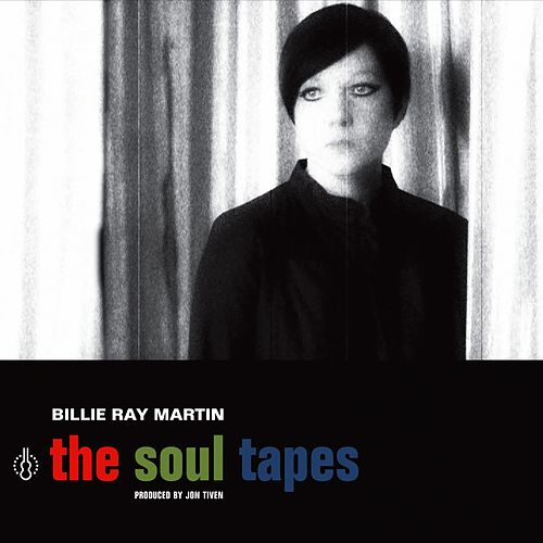 The Soul Tapes by Billie Ray Martin