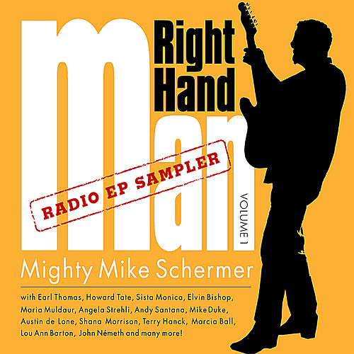 Right Hand Man Vol. 1 Radio Ep Sampler by Mighty Mike Schermer