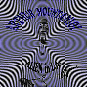 Alien in La by Arthur Mountaniol