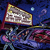 Some Things Are Better Left Undead by Johnny B. Morbid