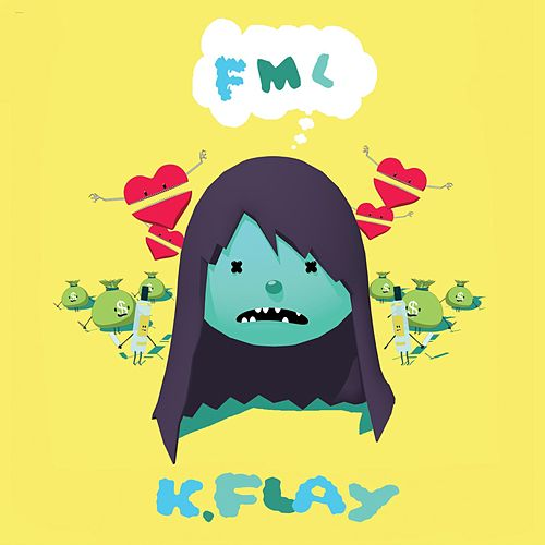 Play & Download Fml by K.Flay | Napster