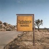 Turbulence (International) by Monoral