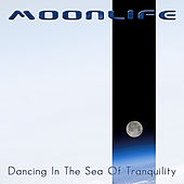 Play & Download Dancing in the Sea of Tranquility by Moonlife | Napster