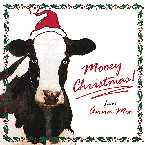 Mooey Christmas! by Anna Moo