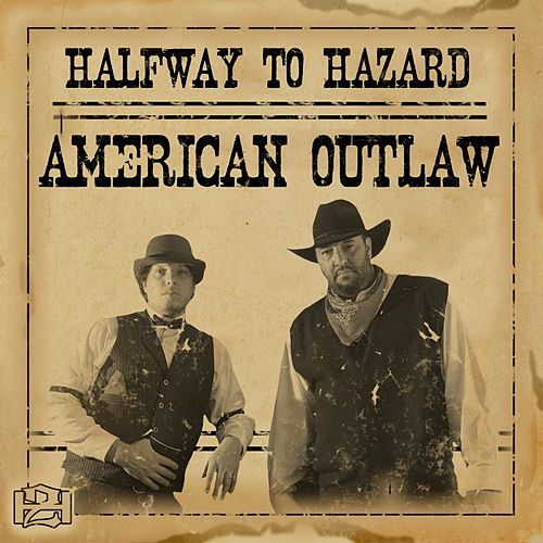 Play & Download American Outlaw by Halfway to Hazard | Napster