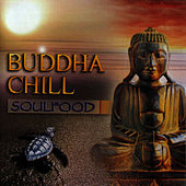Play & Download Buddha Chill by Soul Food | Napster