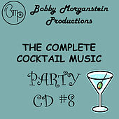 The Complete Cocktail Party CD by Bobby Morganstein