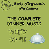 The Complete Dinner Music Party CD by Bobby Morganstein