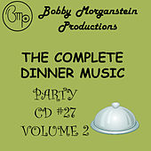 Play & Download The Complete Dinner Music Party CD - Volume 2 by Bobby Morganstein | Napster