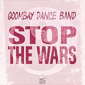 Play & Download Stop The Wars by Goombay Dance Band | Napster