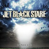 In This Life by Jet Black Stare
