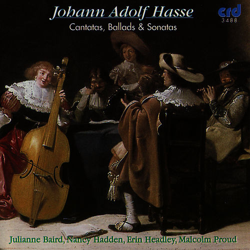Play & Download J. A. Hasse: Cantatas, Ballads & Sonatas by Julianne Baird | Napster
