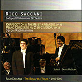 Rachmaninov: Rhapsody on a Theme by Paganini & Concerto No. 2 by Rico Saccani