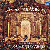 Play & Download Arias for Winds - Opera Arranged for Wind Quintet by The Borealis Wind Quintet | Napster