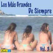 Play & Download Los Más Grandes de Siempre, Vol. 3 by Various Artists | Napster