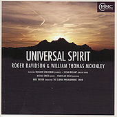 Play & Download Roger Davidson & William Thomas McKinley: Universal Spirit by Slovak Philharmonic Choir | Napster