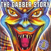 Play & Download The Gabber Story by Various Artists | Napster