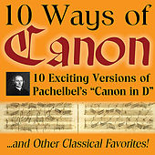 Play & Download 10 Ways of Canon in D By Johann Pachelbel by Various Artists | Napster