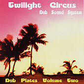 Dub Plates Volume Two by Twilight Circus Dub Sound System