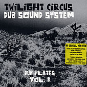 Dub Plates Vol. 3 by Twilight Circus Dub Sound System