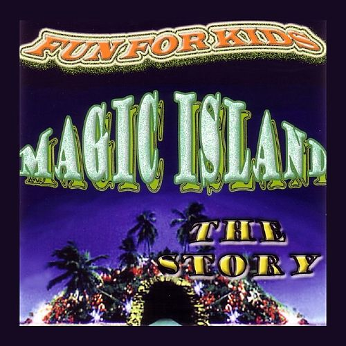 Magic Island (The Story) by Fun For Kids
