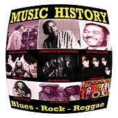Play & Download Music History - Blues-Rock-Reggae by Various Artists | Napster