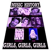 Play & Download Music History - Girls, Girls, Girls by Various Artists | Napster
