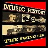 Play & Download Music History - The Swing Era by Various Artists | Napster